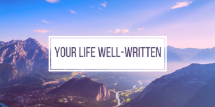 Your Life well-written