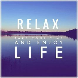 328122-Relax-Take-Your-Time-And-Enjoy-Life